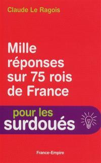 1000 réponses sur 75 rois de France