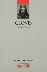Clovis : roi des Francs