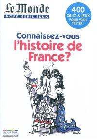 Connaissez-vous l'histoire de France ? : 400 quiz & jeux pour vous tester !