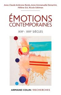 Emotions contemporaines : XIXe-XXIe siècles
