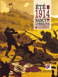 Eté 1914 : Nancy et la Lorraine dans la Grande Guerre