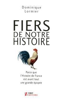 Fiers de notre histoire : parce que l'histoire de France est avant tout une grande épopée