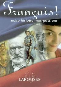Français : notre histoire, nos passions