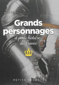 Grands personnages et petite histoire... de France