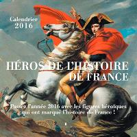 Héros de l'histoire de France : calendrier 2016