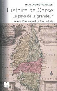 Histoire de Corse : le pays de la grandeur