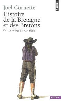 Histoire de la Bretagne et des Bretons. Volume 2, Des Lumières au XXIe siècle