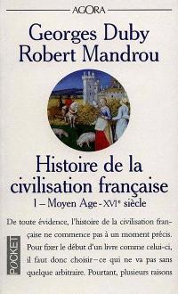 Histoire de la civilisation française. Volume 1, Moyen Age-XVIe siècle