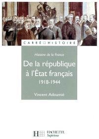 Histoire de la France : de la République à l'Etat français, 1918-1944