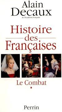 Histoire des Françaises. Volume 1, Des origines à Louis XIV