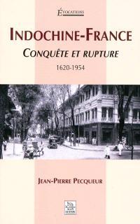 Indochine-France : conquête et rupture : 1620-1954