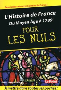 L'histoire de France pour les nuls. Volume 1, Du Moyen Age à 1789