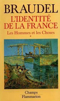 L'identité de la France. Volume 2, Les Hommes et les choses : 1re part.