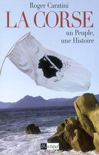 La Corse : un peuple, une histoire