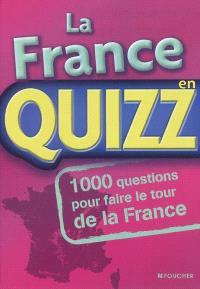 La France en quizz : 1.000 questions pour faire le tour de la France