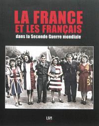 La France et les Français dans la Seconde Guerre mondiale