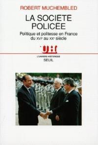 La société policée : politique et politesse en France du XVIe au XXe siècle