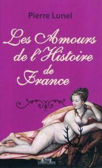 Les amours de l'Histoire de France. Volume 1, La nuit des reines
