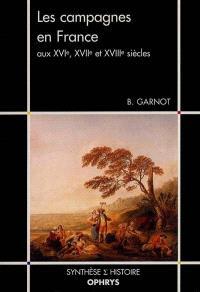 Les campagnes en France aux XVIe, XVIIe et XVIIIe siècles