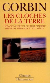 Les cloches de la terre : paysage sonore et culture sensible dans les campagnes au XIXe siècle