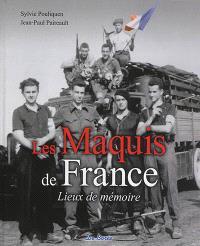 Les maquis de France : lieux de mémoire