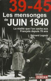 Les mensonges de juin 1940 : la réalité que l'on cache aux Français depuis 70 ans