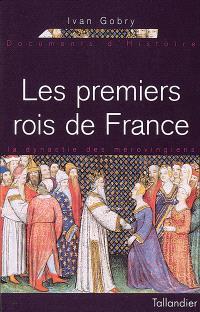 Les premiers rois de France : la dynastie des Mérovingiens (370-751)