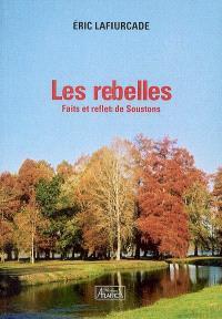 Les rebelles : faits et reflets de Soustons