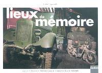 Lieux de mémoire : depuis la Révolution française jusqu'à la Seconde Guerre mondiale