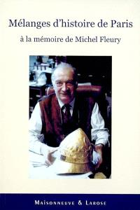 Mélanges d'histoire de Paris : à la mémoire de Michel Fleury