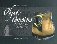 Objets témoins de l'histoire de France