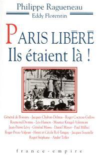Paris libéré : ils étaient là !
