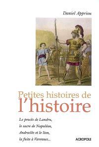 Petites histoires de l'histoire : le procès de Landru, le sacre de Napoléon, Androclès et le lion, la fuite à Varennes...