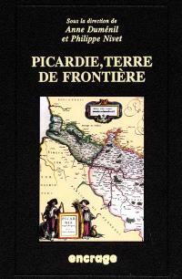 Picardie, terre de frontière : actes du colloque, Amiens, 26 avril 1997