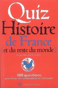 Quiz histoire de France (et du reste du monde) : 300 questions pour tester ses connaissances en s'amusant