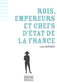 Rois, empereurs et chefs d'Etat de la France