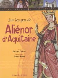 Sur les pas de Aliénor d'Aquitaine