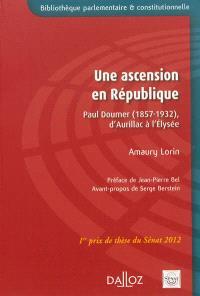 Une ascension en République : Paul Doumer (1857-1932) : d'Aurillac à l'Elysée
