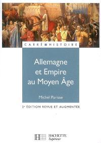 Allemagne et Empire au Moyen Age : 400-1510