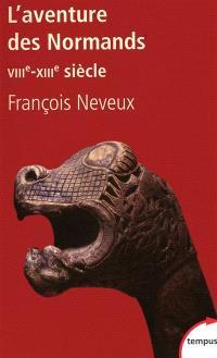 L'aventure des Normands : VIIIe-XIIIe siècle