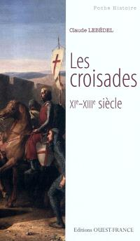 Les croisades, XIe-XIIIe siècle