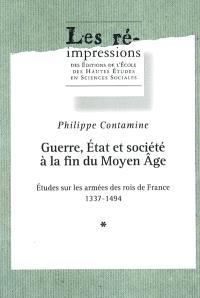 Guerre, Etat et société à la fin du Moyen Age : études sur les armées des rois de France : 1337-1494