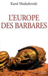 L'Europe des Barbares : Germains et Slaves face aux héritiers de Rome