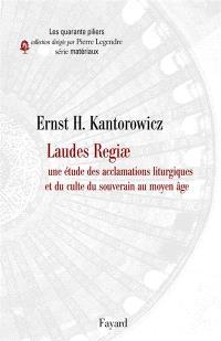 Laudes regiae : une étude des acclamations liturgiques et du culte du souverain au Moyen Age