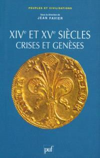 XIVe et XVe siècles, crises et genèses