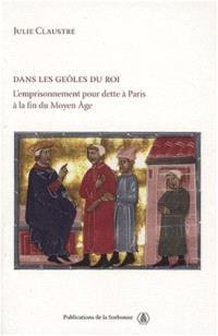 Dans les geôles du roi : l'emprisonnement pour dette à Paris à la fin du Moyen Age