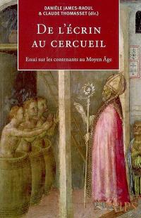 De l'écrin au cercueil : essai sur les contenants au Moyen Age
