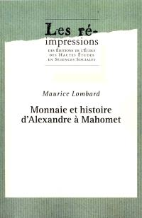 Etudes d'économie médiévale. Volume 1, Monnaie et histoire d'Alexandre à Mahomet