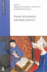 Faire jeunesses, rendre justice : à Claude Gauvard