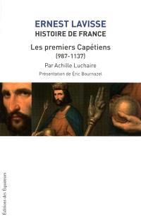 Histoire de France : depuis les origines jusqu'à la Révolution. Volume 4, Les premiers Capétiens (987-1137)